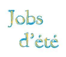 JOBS d'ETE : c'est le moment !